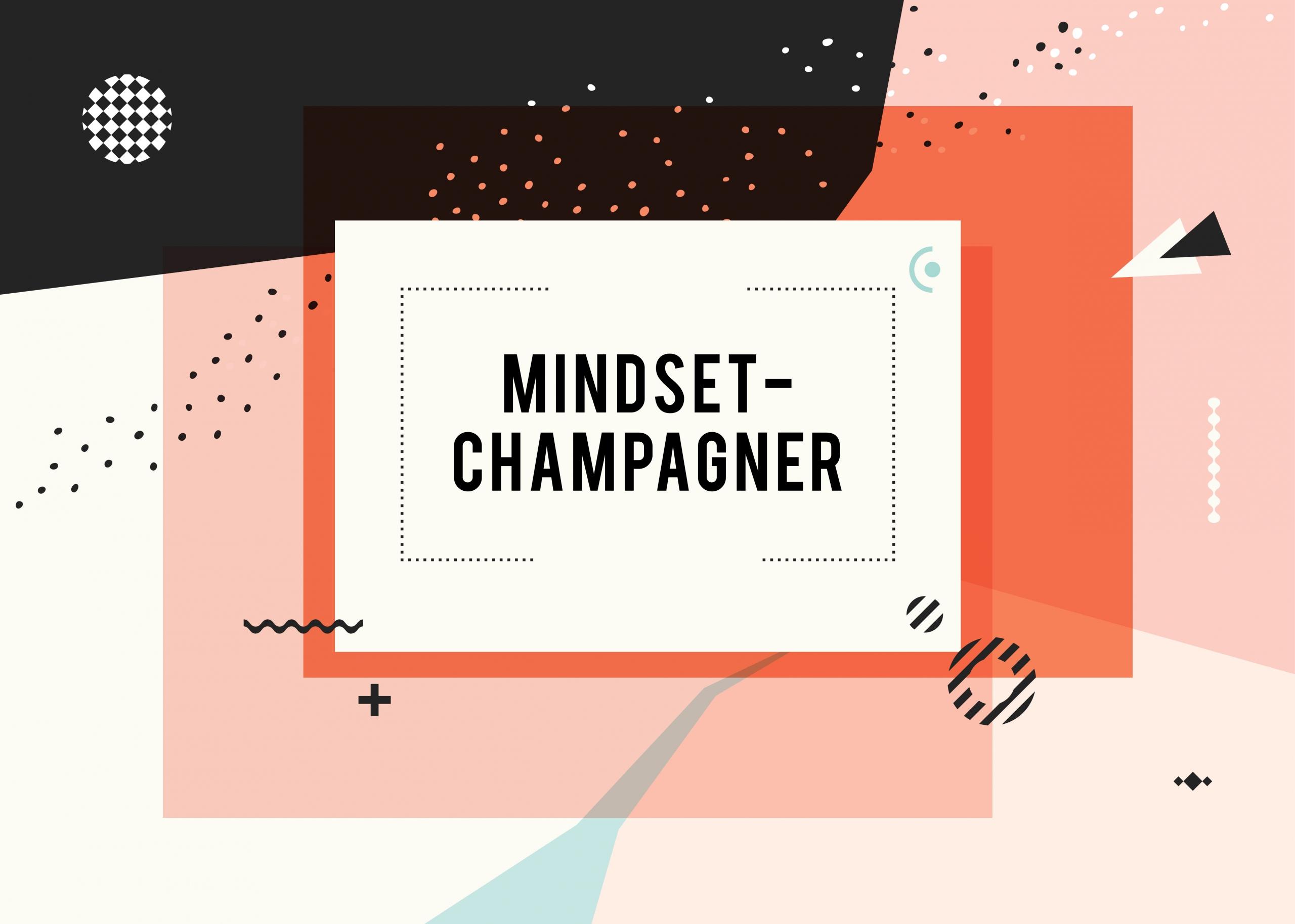 Mindset Champagner
